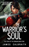 The Warrior's Soul (The Year of the Dragon, #2) by James Calbraith