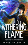 The Withering Flame by James Calbraith