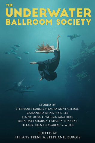 The Underwater Ballroom Society by Stephanie Burgis
