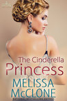 The Cinderella Princess by Melissa McClone