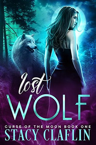 Lost Wolf (Curse of the Moon, #1) by Stacy Claflin