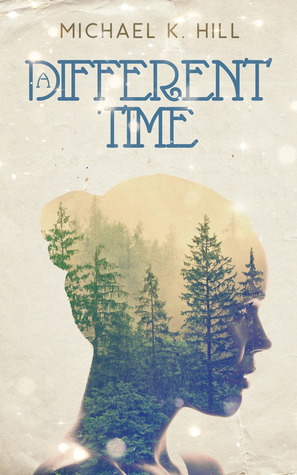 A Different Time by Michael K. Hill