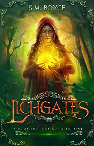 Lichgates (The Grimoire Saga Book 1) by S.M. Boyce