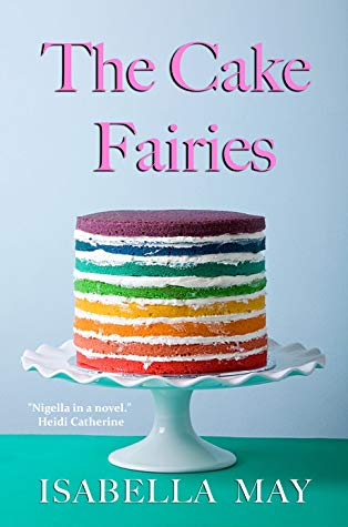 The Cake Fairies by Isabella May