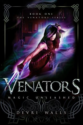Magic Unleashed (Venators, #1) by Devri Walls