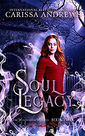 Soul Legacy (The Windhaven Witches #2) by Carissa Andrews