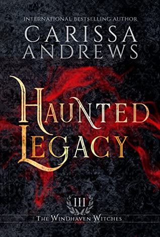 Haunted Legacy by Carissa Andrews