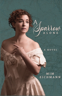 A Sparrow Alone by Mim Eichmann