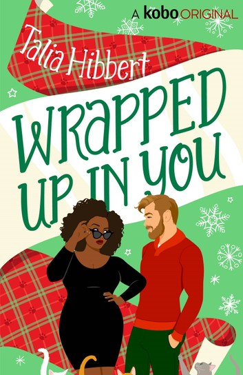 Wrapped Up in You by Talia Hibbert