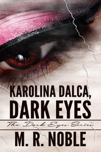 Karolina Dalca, Dark Eyes by M.R. Noble
