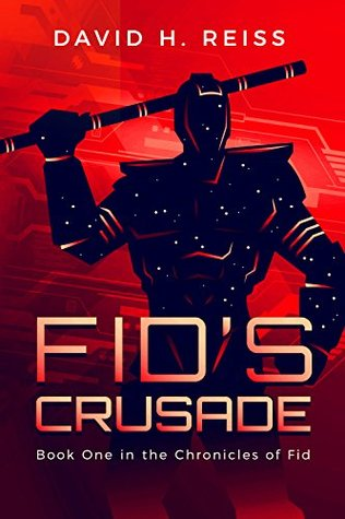 Fid's Crusade by David H. Reiss
